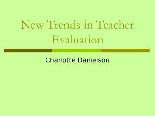 New Trends in Teacher Evaluation