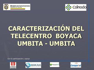 CARACTERIZACIÓN DEL TELECENTRO  BOYACA UMBITA - UMBITA