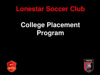 Lonestar Soccer Club College Placement Program