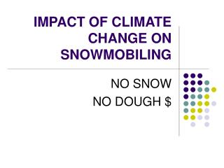 IMPACT OF CLIMATE CHANGE ON SNOWMOBILING
