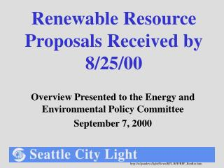 Renewable Resource Proposals Received by 8/25/00