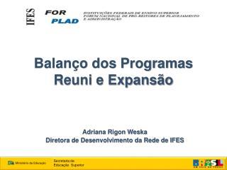 Balanço dos Programas Reuni e Expansão