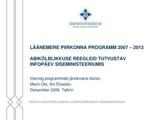 Interreg programmide järelevalve büroo:  Marin Olo, Ain Ehasalu  Detsember 2009, Tallinn