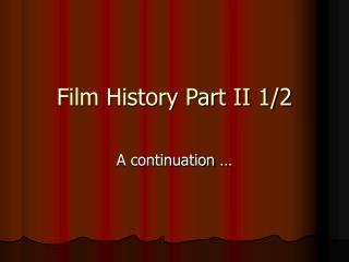 Film History Part II 1/2