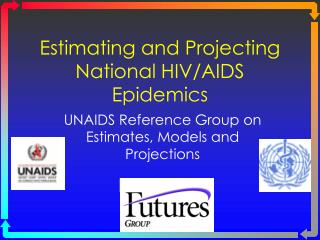 Estimating and Projecting National HIV/AIDS Epidemics