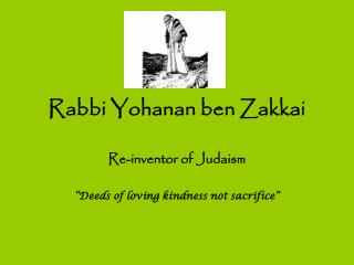 Rabbi Yohanan ben Zakkai