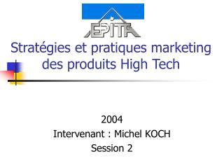 Stratégies et pratiques marketing des produits High Tech