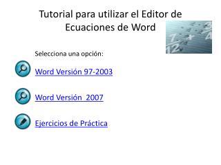 Tutorial para utilizar el Editor de Ecuaciones de Word