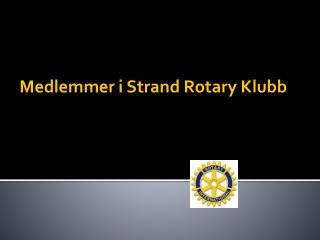 Medlemmer i Strand Rotary Klubb