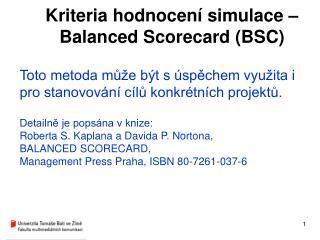 Kriteria hodnocení simulace –Balanced Scorecard (BSC)
