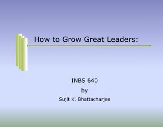 How to Grow Great Leaders:
