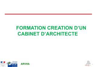 FORMATION CREATION D'UN  CABINET D'ARCHITECTE