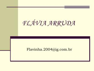 FLÁVIA ARRUDA