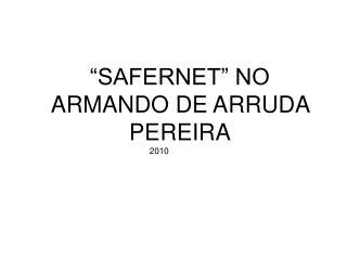 """""""SAFERNET"""" NO ARMANDO DE ARRUDA PEREIRA"""
