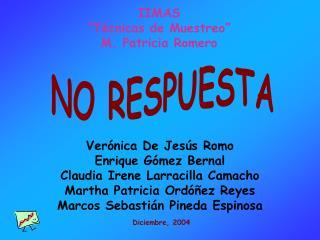 Ver nica De Jes s Romo Enrique G mez Bernal Claudia Irene Larracilla Camacho Martha Patricia Ord  ez Reyes Marcos Sebast