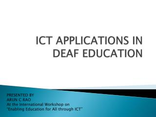 ICT APPLICATIONS IN  DEAF EDUCATION