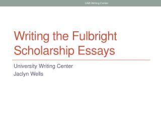 Writing the Fulbright Scholarship Essays
