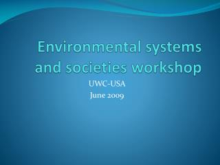 Environmental systems and societies workshop