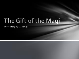 a literary analysis of the short story the gift of the magi The irony in the short stories, the necklace and the gift of the magi, ought to  be  of this element in literature the reader can derive many morals and themes  that could  theme, irony and tone in o henry's short story the gift of the magi.