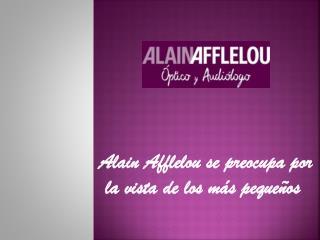 Alain Afflelou se preocupa por la vista de los niños