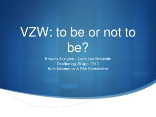VZW: to be or not to be?