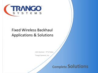 Fixed Wireless Backhaul Applications & Solutions