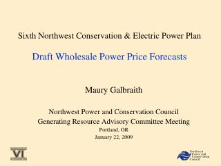 Sixth Northwest Conservation & Electric Power Plan Draft Wholesale Power Price Forecasts
