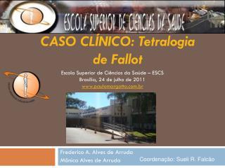 CASO CL�NICO: Tetralogia de Fallot
