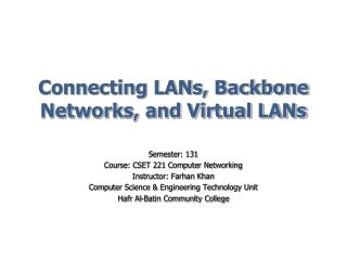Connecting LANs, Backbone Networks, and Virtual LANs