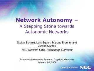 Network Autonomy �  A Stepping Stone towards Autonomic Networks