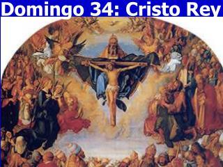 Domingo 34: Cristo Rey