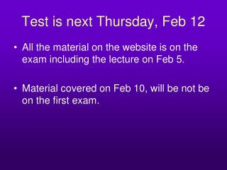Test is next Thursday, Feb 12
