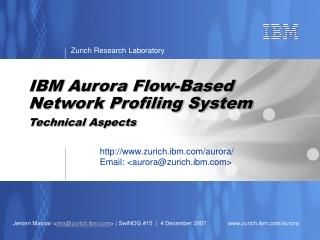 IBM Aurora Flow-Based Network Profiling System Technical Aspects