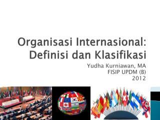 Organisasi Internasional :  Definisi dan Klasifikasi