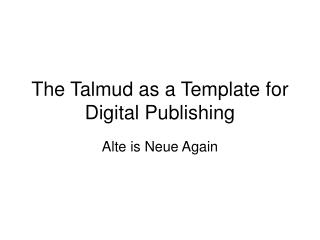 The Talmud as a Template for Digital Publishing