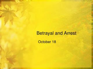 Betrayal and Arrest