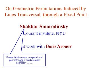On Geometric Permutations Induced by Lines Transversal  through a Fixed Point