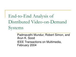 End-to-End Analysis of Distributed Video-on-Demand Systems