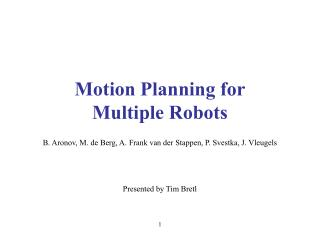 Motion Planning for Multiple Robots