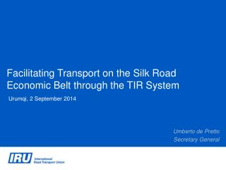 Facilitating  Transport on the  Silk  Road Economic  Belt through  the TIR System