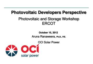 Photovoltaic Developers Perspective Photovoltaic and Storage Workshop ERCOT