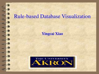 Rule-based Database Visualization Yingcai Xiao