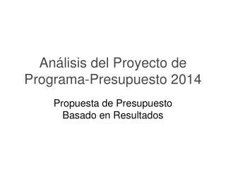 Análisis del Proyecto de Programa-Presupuesto 2014
