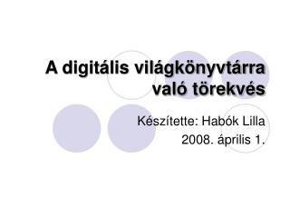 A digitális világkönyvtárra való törekvés