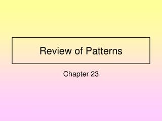 Review of Patterns