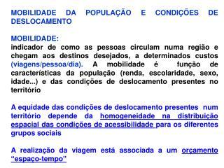 MOBILIDADE DA POPULAÇÃO E CONDIÇÕES DE DESLOCAMENTO MOBILIDADE: