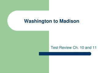 Washington to Madison
