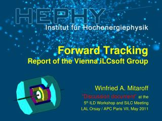 Forward Tracking Report of the Vienna iLCsoft Group