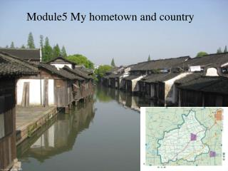 Module5 My hometown and country