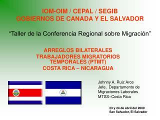 ARREGLOS BILATERALES TRABAJADORES MIGRATORIOS TEMPORALES (PTMT) COSTA RICA – NICARAGUA